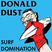 Surf Domination de Donald Dust