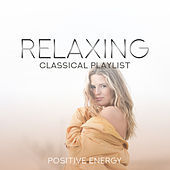 Relaxing Classical Playlist: Positive Energy de Various Artists