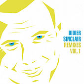 Remixes, Vol. 1 by Didier Sinclair