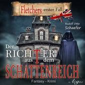 Fletchers erster Fall: Der Richter aus dem Schattenreich von Rudolf Otto Sch??fer
