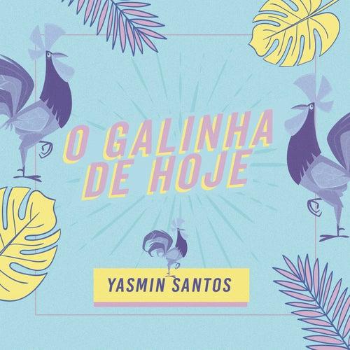O Galinha de Hoje de Yasmin Santos