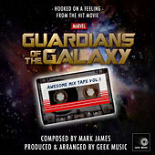 Guardians Of The Galaxy - Hooked On A Feeling - Awesome Mix Vol.1 by Geek Music