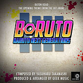 Boruto - Naruto Next Generations -Baton Road - Main Opening Theme by Geek Music