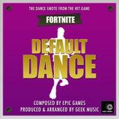 Fornite Battle Royale- Default Dance Emote by Geek Music
