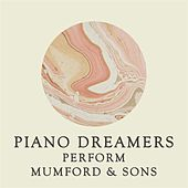 Piano Dreamers Perform Mumford & Sons de Piano Dreamers