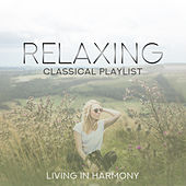 Relaxing Classical Playlist: Living in Harmony von Various Artists