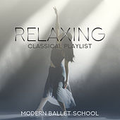 Relaxing Classical Playlist: Modern Ballet School de Various Artists