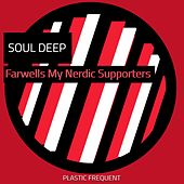 Farewells My Nerdic Supporters (Nerdic Mix) by Soul Deep