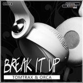 Break It Up von Tom Trax