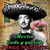 Mexico Lindo y Querido (Remastered) by Jorge Negrete