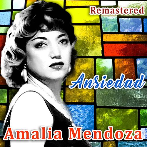 Ansiedad (Remastered) by Amalia Mendoza