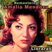 Llorarás (Remastered) by Amalia Mendoza