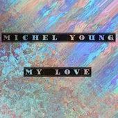 My Love de Michel Young