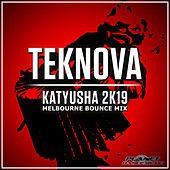 Katyusha 2K19 (Melbourne Bounce Mix) by Teknova