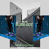 Burn Out by Silas