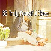63 Truly Peaceful Sleep by Lullaby Land