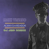 Always a Reason (DJ JMP Club Remix) de Maxi Trusso
