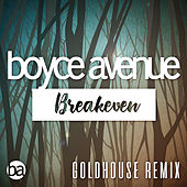 Breakeven (Falling to Pieces) [Goldhouse Remix] de Boyce Avenue