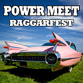 Power Meet - Raggarfest de Various Artists