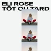 Tôt ou tard by Eli Rose