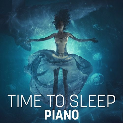 Time to Sleep: Piano by Various Artists