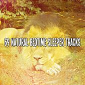 69 Natural Bedtime Sleeper Tracks by Baby Sleep Sleep