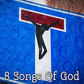 8 Songs Of God by Praise and Worship