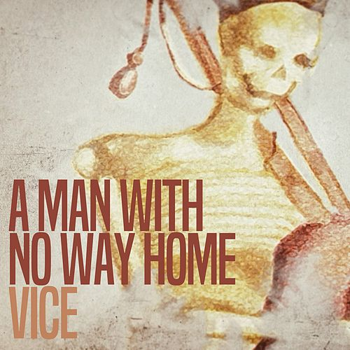 A Man with No Way Home von Vice