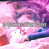 22 Quick Rest With Storms by Relaxing Rain Sounds