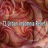 73 Urban Insomnia Relief by Sounds Of Nature