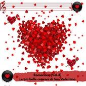 Romantica (Vol. 4) (Le più belle canzoni del San Valentino) de Various Artists