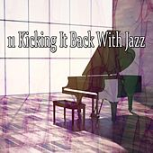 11 Kicking It Back With Jazz von Peaceful Piano