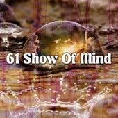 61 Show Of Mind de Musica Relajante