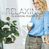 Relaxing Classical Playlist: Break Time de Various Artists