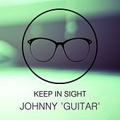 Keep In Sight von Johnny 'Guitar' Watson