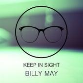 Keep In Sight von Billy May