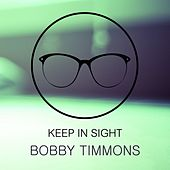 Keep In Sight by Bobby Timmons