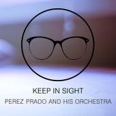 Keep In Sight by Perez Prado