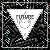 Future Tronic, Vol. 6 de Various Artists