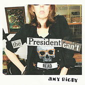 The President Can't Read de Amy Rigby