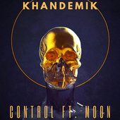 Control (feat. Moon) by Khandemik