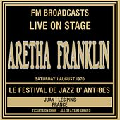 Live On Stage FM Broadcasts - Les Festival De Jazz, Antibes 1st August 1970 by Aretha Franklin