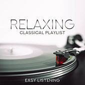 Relaxing Classical Playlist: Easy Listening by Various Artists