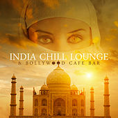 India Chill Lounge & Bollywood Cafe Bar ??? Essential Buddha Chill Collection 2019: Exotic Belly Dancing, Oriental Spa & Massage de Various Artists