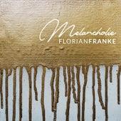 Melancholie von Florian Franke