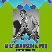 Milt Jackson & MJQ / First Recordings by Milt Jackson