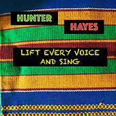 Lift Every Voice and Sing by Hunter Hayes