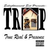 TRAP: True Real & Presence by Enlightenment