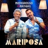 Mariposa de Matogrosso e Mathias