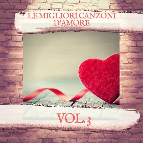Le Migliori Canzoni d'amore Vol.3 de Various Artists